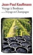 editions_folio_gallimard_-_voyage_bordeaux_suivi_de_voyage_en_champagne_r_cit_-_jean-paul_kauffman