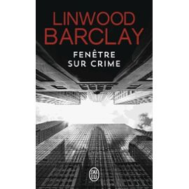fenetre-sur-crime-de-linwood-barclay-1023975543_ML