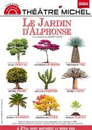 Le jardin d alphonse th tre michel 22h05 rue des dames for Le jardin d alphonse